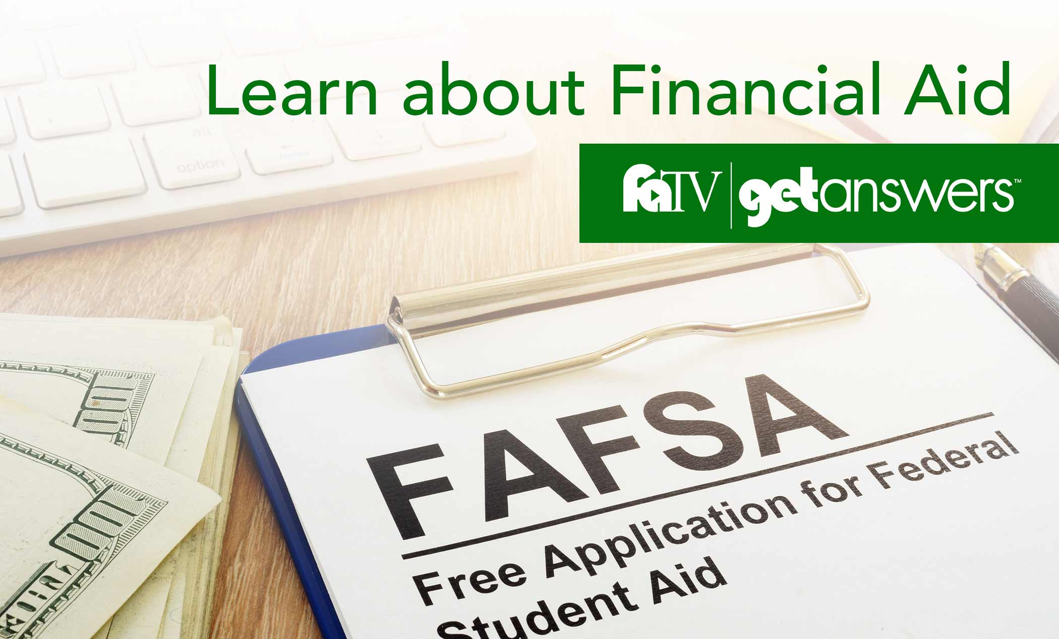 Learn about Financial Aid: FATV - Get Answers